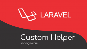 Tutorial Membuat Helper Sendiri di Laravel