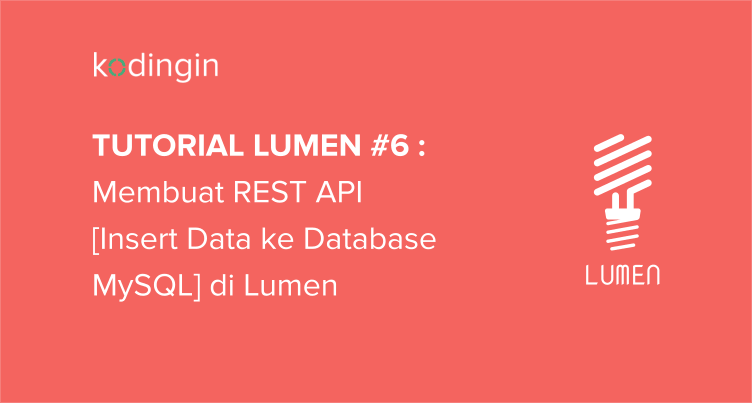 Tutorial Lumen #6 : Membuat REST API [Insert Data]
