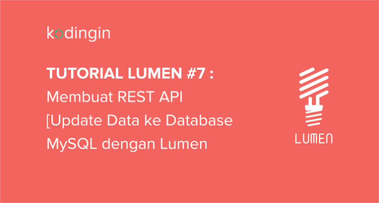 Tutorial Lumen #7 : Membuat REST API [Update Data]