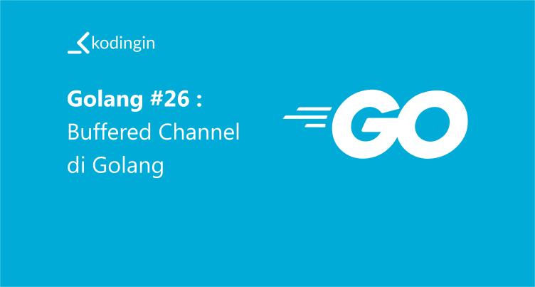 Buffered Channel di Golang